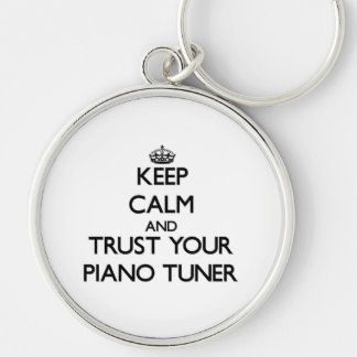 Keep Calm and Trust Your Piano Tuner Silver-Colored Round Key Ring
