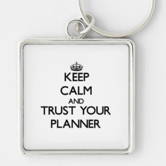 Keep Calm and Trust Your Planner Silver-Colored Square Key Ring