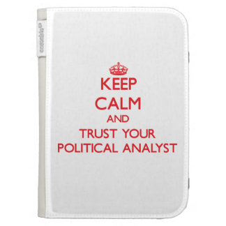 Keep Calm and trust your Political Analyst Kindle Cases