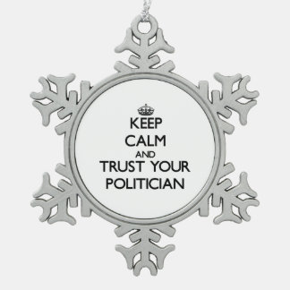 Keep Calm and Trust Your Politician Ornament