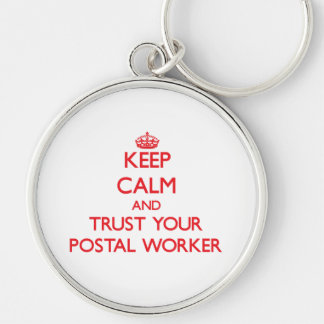 Keep Calm and trust your Postal Worker Key Chain