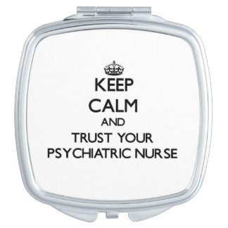Keep Calm and Trust Your Psychiatric Nurse Makeup Mirror