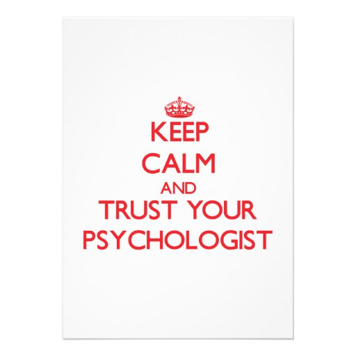 Keep Calm and trust your Psychologist Custom Invitations