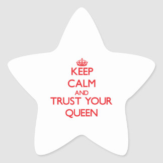 Keep Calm and Trust Your Queen Stickers