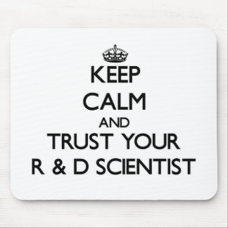 Keep Calm and Trust Your R & D Scientist Mouse Pad