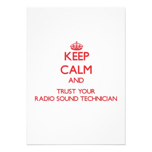 Keep Calm and trust your Radio Sound Technician Invitations