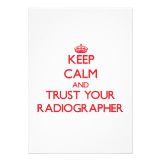 Keep Calm and trust your Radiographer Invitations