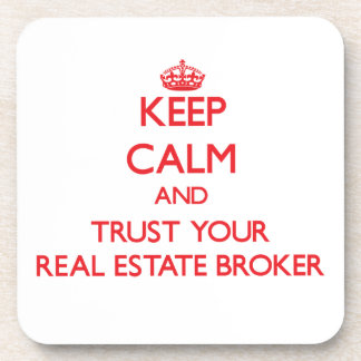 Keep Calm and Trust Your Real Estate Broker Coaster