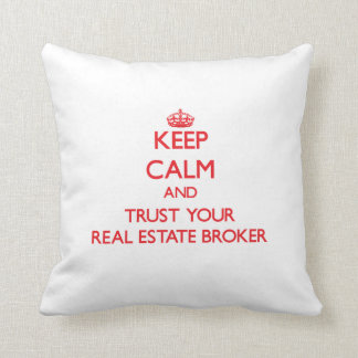 Keep Calm and Trust Your Real Estate Broker Throw Pillows