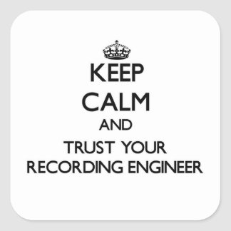 Keep Calm and Trust Your Recording Engineer Sticker