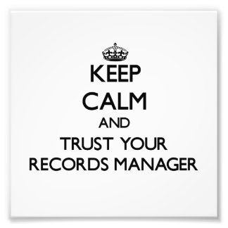 Keep Calm and Trust Your Records Manager Photo