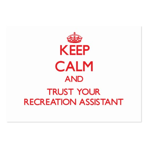 Keep Calm and Trust Your Recreation Assistant Business Cards