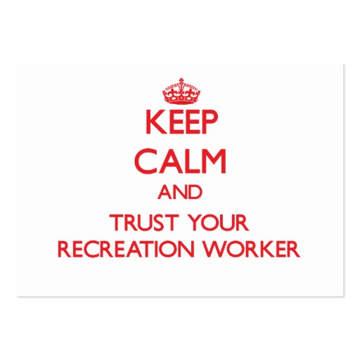 Keep Calm and Trust Your Recreation Worker Business Card Templates