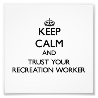 Keep Calm and Trust Your Recreation Worker Photo