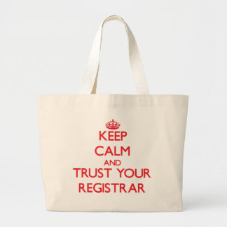 Keep Calm and trust your Registrar Large Tote Bag
