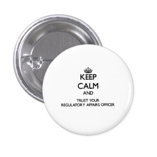 Keep Calm and Trust Your Regulatory Affairs Office 3 Cm Round Badge