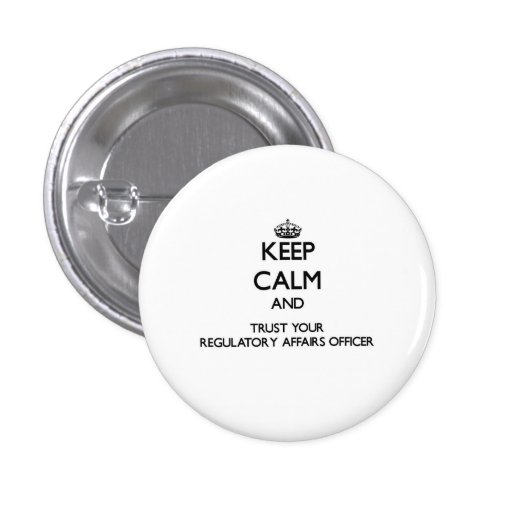 Keep Calm and Trust Your Regulatory Affairs Office Pin