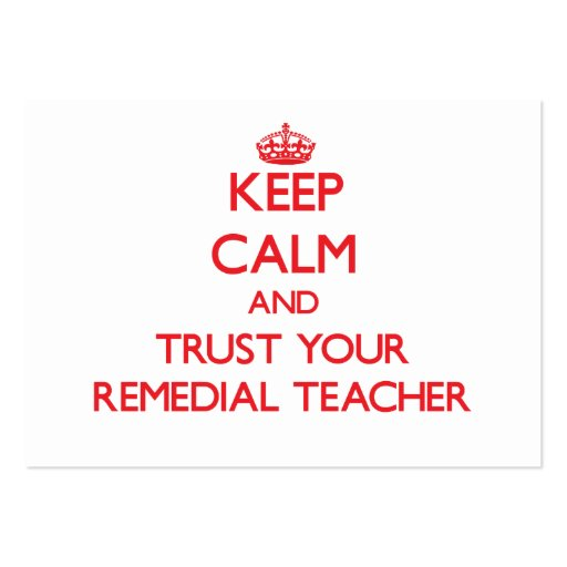 Keep Calm and Trust Your Remedial Teacher Business Card Template
