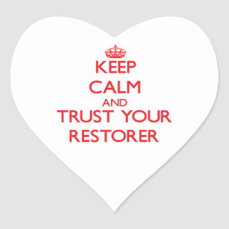 Keep Calm and Trust Your Restorer Sticker