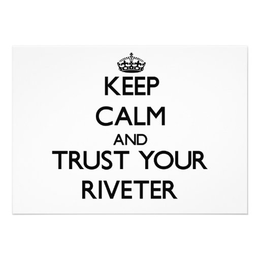 Keep Calm and Trust Your Riveter Custom Invites