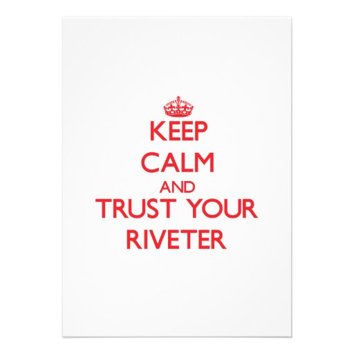 Keep Calm and trust your Riveter Custom Invitation