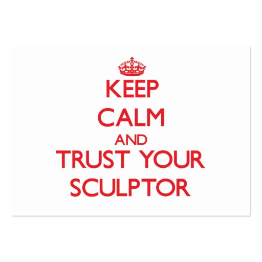 Keep Calm and Trust Your Sculptor Business Card Template