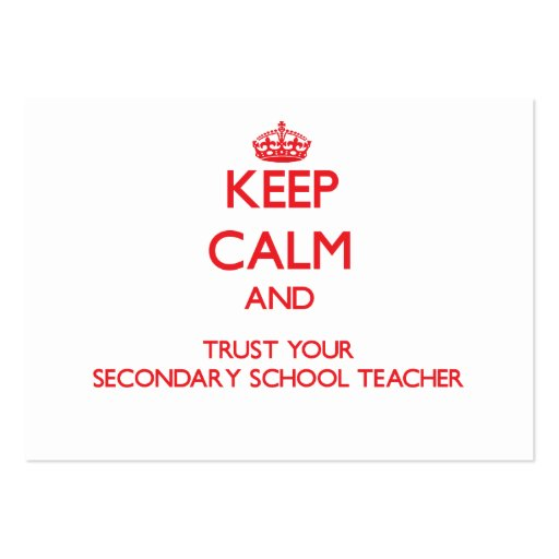 Keep Calm and Trust Your Secondary School Teacher Business Card Template