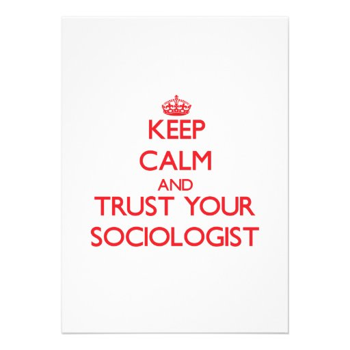 Keep Calm and trust your Sociologist Announcements