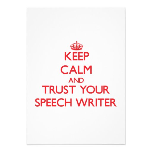 Keep Calm and trust your Speech Writer Announcements
