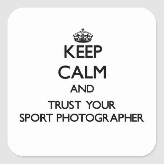 Keep Calm and Trust Your Sport Photographer Sticker