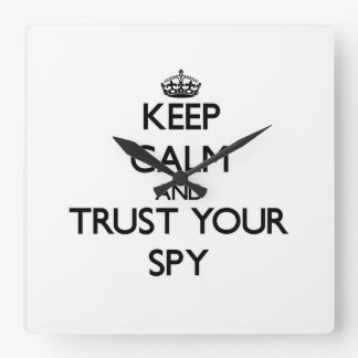 Keep Calm and Trust Your Spy Square Wall Clock