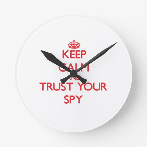 Keep Calm and trust your Spy Wall Clocks