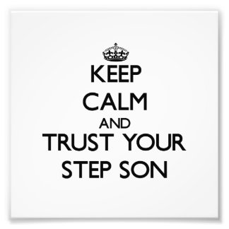 Keep Calm and Trust your Step-Son Photo Art