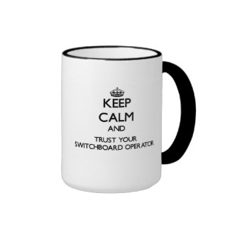 Keep Calm and Trust Your Switchboard Operator Ringer Mug