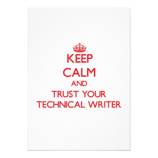 Keep Calm and trust your Technical Writer Custom Announcements