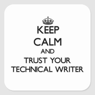 Keep Calm and Trust Your Technical Writer Sticker