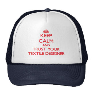 Keep Calm and trust your Textile Designer Trucker Hat