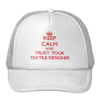 Keep Calm and trust your Textile Designer Hats