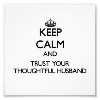 Keep Calm and Trust  your Thoughtful Husband Photograph