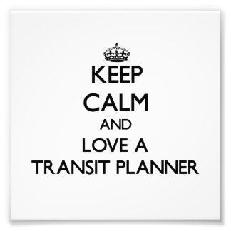 Keep calm and trust your Transit Planner Photo Art