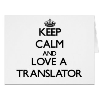 Keep calm and trust your Translator Greeting Card