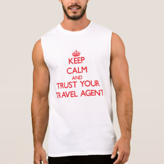 Keep Calm and trust your Travel Agent Sleeveless Tees