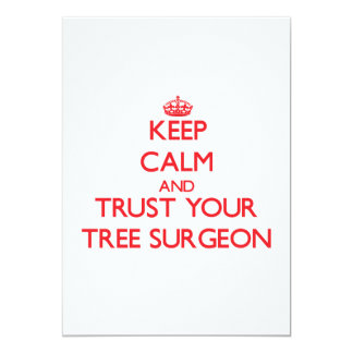 Keep Calm and trust your Tree Surgeon 13 Cm X 18 Cm Invitation Card