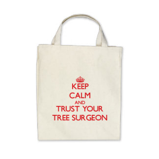 Keep Calm and trust your Tree Surgeon Tote Bags