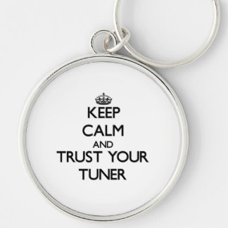 Keep Calm and Trust Your Tuner Key Chains