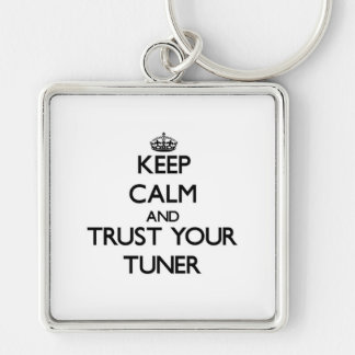 Keep Calm and Trust Your Tuner Silver-Colored Square Key Ring