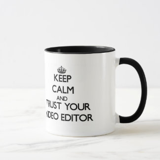 Keep Calm and Trust Your Video Editor Mug
