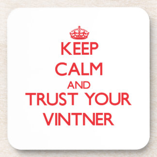 Keep Calm and trust your Vintner Coaster