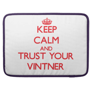 Keep Calm and trust your Vintner MacBook Pro Sleeves