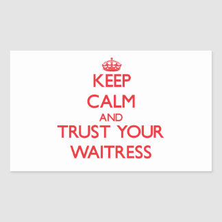 Keep Calm and trust your Waitress Stickers